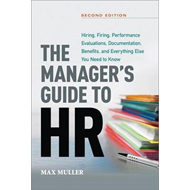Manager's Guide to HR: Hiring, Firing, Performance Evaluatio (BOK)