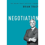 Negotiation: The Brian Tracy Success Library (BOK)