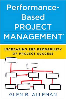 Performance-Based Project Management: Increasing the Probabi (BOK)