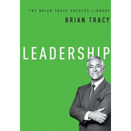 Leadership: The Brian Tracy Success Library (BOK)