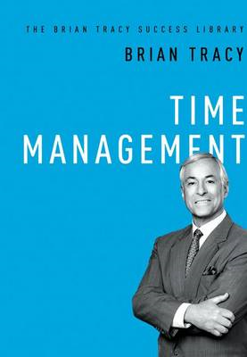 Time Management: The Brian Tracy Success Library (BOK)