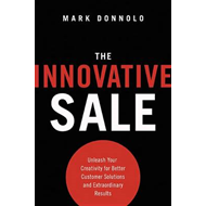 Innovative Sale: Unleash Your Creativity for Better Customer (BOK)