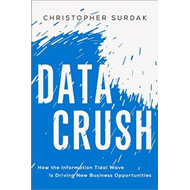 Data Crush: How the Information Tidal Wave Is Driving New Bu (BOK)