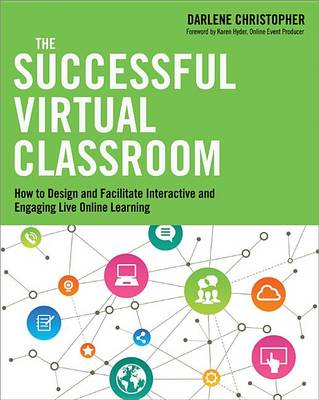 Successful Virtual Classroom: How to Design and Facilitate I (BOK)