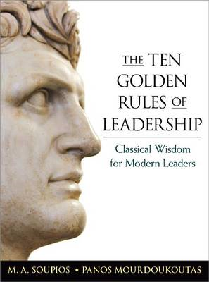 Ten Golden Rules of Leadership: Classical Wisdom for Modern (BOK)