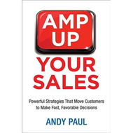 Amp Up Your Sales: Powerful Strategies That Move Customers t (BOK)