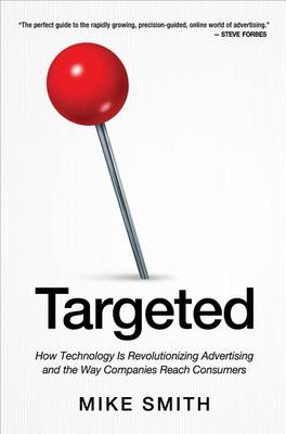 Targeted: How Technology Is Revolutionizing Advertising and (BOK)
