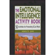 The Emotional Intelligence Activity Book: 50 Activities for Promoting EQ at Work (BOK)