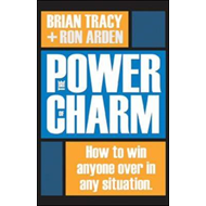 Power of Charm: How to Win Anyone Over in Any Situation (BOK)