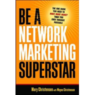 Be A Network Marketing Superstar. The One Book You Need to M (BOK)