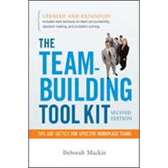 The Team-building Tool Kit: Tips and Tactics for Effective Workplace Teams (BOK)