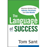 The Language of Success: Business Writing That Informs, Persuades, and Gets Results (BOK)