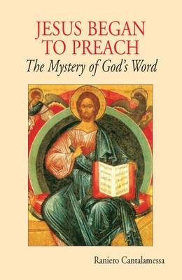 Jesus Began to Preach: The Mystery of God's Word (BOK)