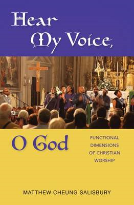 Hear My Voice, O God: Functional Dimension of Christian Worship (BOK)