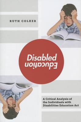 Disabled Education: A Critical Analysis of the Individuals with Disabilities Education Act (BOK)