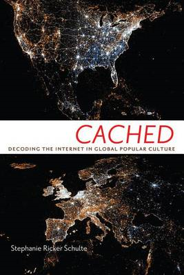 Cached: Decoding the Internet in Global Popular Culture (BOK)