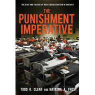 The Punishment Imperative: The Rise and Failure of Mass Incarceration in America (BOK)