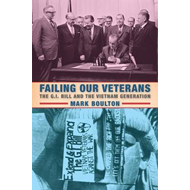 Failing Our Veterans: The G.I. Bill and the Vietnam Generation (BOK)