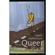 In a Queer Time and Place: Transgender Bodies, Subcultural Lives (BOK)
