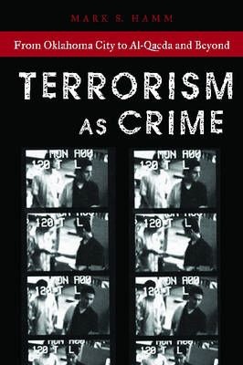 Terrorism as Crime: From Oklahoma City to Al-Qaeda and Beyond (BOK)