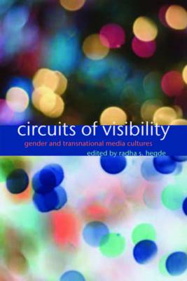 Circuits of Visibility: Gender and Transnational Media Cultures (BOK)
