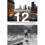 September 12: Community and Neighborhood Recovery at Ground Zero (BOK)