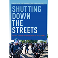 Shutting Down the Streets: Political Violence and Social Control in the Global Era (BOK)