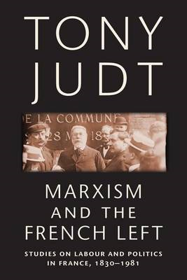 Marxism and the French Left (BOK)