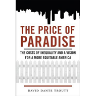 The Price of Paradise: The Costs of Inequality and a Vision for a More Equitable America (BOK)