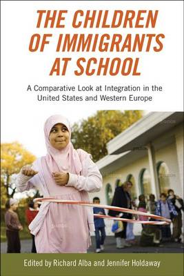 The Children of Immigrants at School: A Comparative Look at Integration in the United States and Wes (BOK)