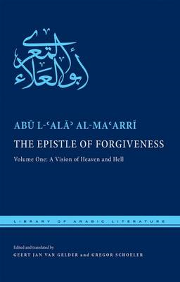 The Epistle of Forgiveness: With the Epistle of Ibn al-Qarih: Volume One : A Vision of Heaven and He (BOK)