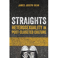 Straights: Heterosexuality in Post-closeted Culture (BOK)