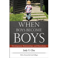 When Boys Become Boys: Development, Relationships, and Masculinity (BOK)