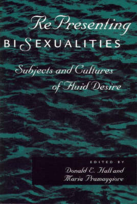 Presenting Bisexualities: Subjects and Cultures of Fluid Desire (BOK)
