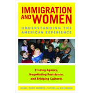 Immigration and Women: Understanding the American Experience (BOK)