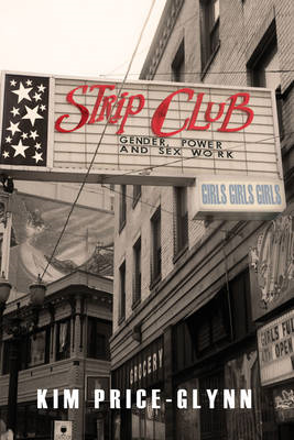Strip Club: Gender, Power, and Sex Work (BOK)
