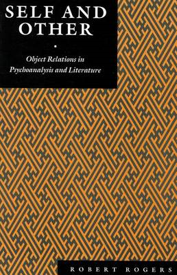 Self and Other: Object Relations in Psychoanalysis and Literature (BOK)