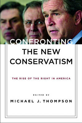 Confronting the New Conservatism: The Rise of the Right in America (BOK)