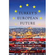 Turkey's European Future: Behind the Scenes of America's Influence on EU-Turkey Relations (BOK)