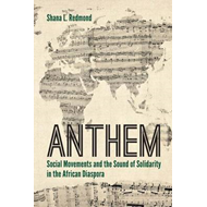 Anthem: Social Movements and the Sound of Solidarity in the African Diaspora (BOK)