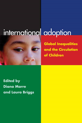 International Adoption: Global Inequalities and the Circulation of Children (BOK)