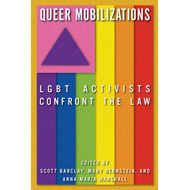 Queer Mobilizations: LGBT Activists Confront the Law (BOK)
