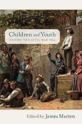 Children and Youth During the Civil War Era (BOK)