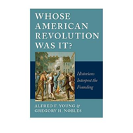 Whose American Revolution Was It?: Historians Interpret the Founding (BOK)