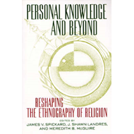 Personal Knowledge and beyond: Reshaping the Ethnography of Religion (BOK)