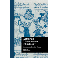 Arthurian Literature and Christianity (BOK)