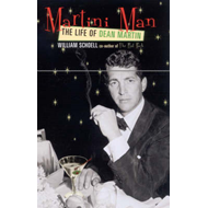 Martini Man: The Life of Dean Martin (BOK)