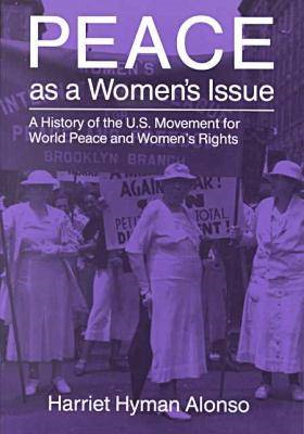 Peace as a Woman's Issue: History of the U.S. Movement for World Peace and Women's Rights (BOK)