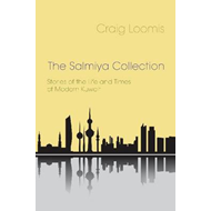 The Salmiya Collection: Stories of the Life and Times of Modern Kuwait (BOK)