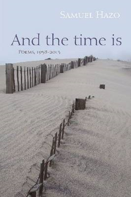 And the Time is: Poems, 1958-2013 (BOK)